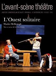 L'Avant-scène théâtre, N° 1307, 1er septemb : L'Ouest solitaire par Martin McDonagh