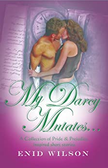 My Darcy Mutates... (English Edition) de [Wilson, Enid]