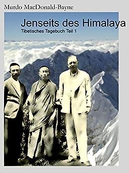Jenseits des Himalaya: Tibetisches Tagebuch Teil 1
