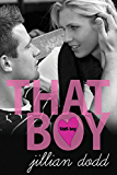 That Boy: (A Sweet, Boy Next Door Standalone Contemporary Romance) (That Boy Series Book 1)