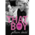 That Boy: (A Sweet, Boy Next Door Standalone Contemporary Romance) (That Boy Series Book 1) (English Edition)