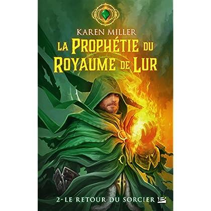 Le Retour du sorcier: La Prophétie du Royaume de Lur, T2