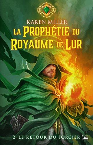 Le Retour du sorcier: La Prophtie du Royaume de Lur, T2