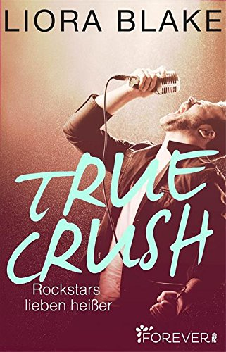 http://forever.ullstein.de/ebook/true-crush-rockstars-lieben-heisser/