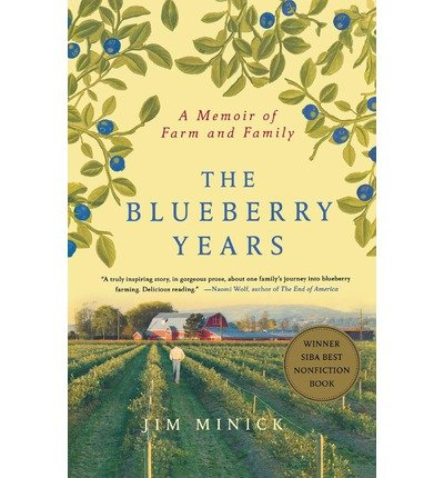 [(The Blueberry Years: A Memoir of Farm and Family )] [Author: Jim Minick] [May-2012]