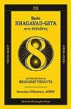 BASIC BHAGAVAD-GITA: An Introduction to Bhagavat Vedanta