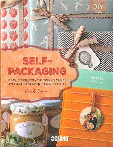 Self- packaging : ideas, consejos y tutoriales que te ayudarán a vender tus productos (Manuales)