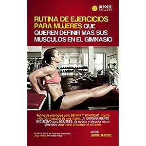Rutina de ejercicios para mujeres que quieren definir más sus músculos en el gimnasio: Definir y Tonificar los múscul