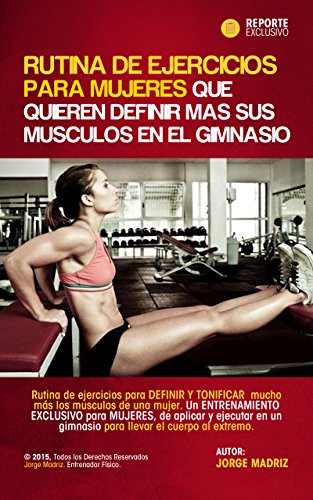 Rutina de ejercicios para mujeres que quieren definir más sus músculos en...