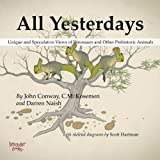 Cover of: All Yesterdays: Unique and Speculative Views of Dinosaurs and Other Prehistoric Animals   John Conway