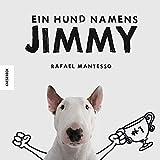 Rafael Mantesso: Ein Hund namens Jimmy