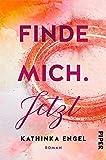 Finde mich. Jetzt: Roman (Finde-mich-Reihe, Band 1) von Kathinka Engel