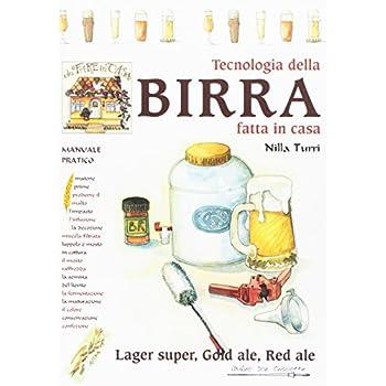 Tecnologia Della Birra Fatta In Casa. Lager Super, Gold Ale, Red Ale