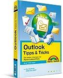 Outlook Tipps & Tricks - Das ultimative Lösungsbuch für alle Outlook-Probleme - für alle Outlook-Versionen von 2000-2007