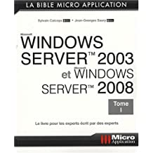Windows Server 2003 et Windows Server 2008 : Tome 1