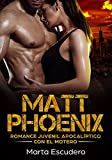Matt Phoenix: Romance Juvenil Apocalíptico con el Motero (Novela de Romance Juvenil y Erótica)