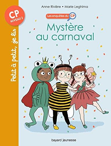 Les enquêtes du CP (1) : Mystère au carnaval
