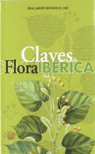 Claves de Flora ibérica. Vol. I. Plantas vasculares de la Península Ibérica e Islas Baleares. Pteridophyta, Gymnospermae, Angiospermae (Lauraceae-Euphorbiaceae)