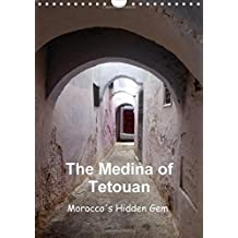 The Medina of Tetouan Morocco's Hidden Gem 2016: Images of the fascinating Medina of Tetouan (Calvendo Places)