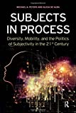 Subjects in Process (Interventions: Education, Philosophy, and Culture)