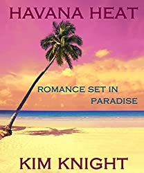 Havana Heat: Romance Set in Paradise Series #1: Steamy Short Romance In An Exotic Location