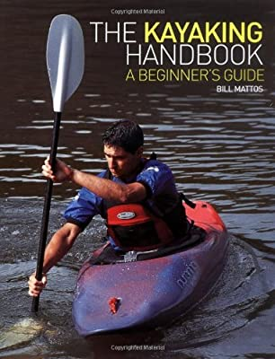 The Kayaking Handbook: A Beginner's Guide from Apple Press