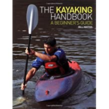 The Kayaking Handbook: A Beginner's Guide