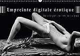 Empreinte digitale érotique : détails particuliers de la peau 2017 : Calendrier de nus artistiques