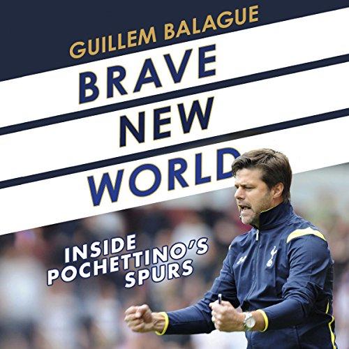 Brave New World: Inside Pochettino's Spurs thumbnail