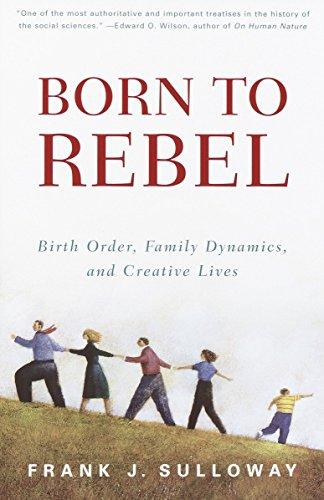 Born to Rebel: Birth Order, Family Dynamics, and Creative Lives por Frank J. Sulloway