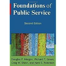 Foundations of Public Service by Douglas F Morgan (2013-03-14)