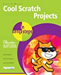 Cool Scratch Projects in easy steps (...