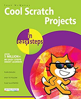 Cool Scratch Projects in easy steps by [McManus, Sean]