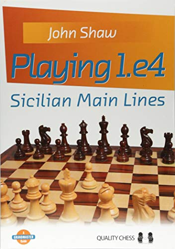 Playing 1.e4 - Sicilian Main Lines (Grandmaster Guide) por John Shaw