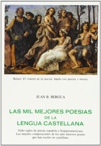 Las Mil Mejores Poesias de La Lengua Castellana (Tesoro literario,) por Jose Bergua