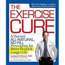 [The Exercise Cure] (By: Jordan Metzl) [published: January, 2014]