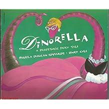 Dinorella: A Prehistoric Fairy Tale
