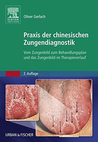 Gallenblase Heilmittel (Praxis der chinesischen Zungendiagnostik: Vom Zungenbild zum Behandlungsplan und das Zungenbild im Therapieverlauf)