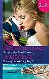 Marrying Her Royal Enemy: Marrying Her Royal Enemy (Kingdoms & Crowns, Book 3) / Claiming His Wedding Night (Mills & Boon Modern)