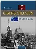 OBERSCHLESIEN in 144 Bildern - 80 Seiten mit 144 historischen S/W-Abbildungen - RAUTENBERG Verlag - Heinz Labus