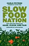 Slow Food Nation: Why Our Food Should...