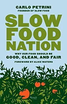 Slow Food Nation: Why Our Food Should Be Good, Clean, and Fair par [Petrini, Carlo]