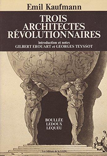Trois architectes révolutionnaires