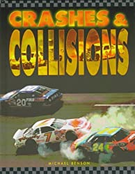 Crashes and Collisions (Race Car Legends) by Michael Benson (1996-06-30)