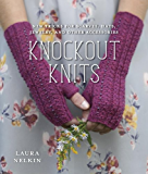 Knockout Knits: New Tricks for Scarves, Hats, Jewelry, and Other Accessories