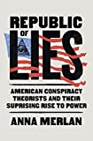Republic of Lies: American Conspiracy Theorists and Their Surprising Rise to Power (English Edition)
