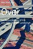 Over: Der American Way of Life oder Das Ende der Landschaft - Alex MacLean