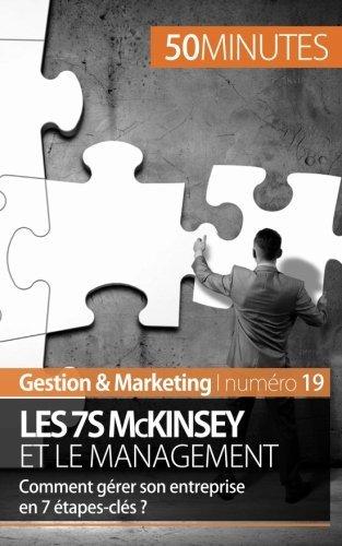 Les 7S McKinsey et le management: Comment g??rer son entreprise en 7 ??tapes-cl??s ? by Anastasia Samygin-Cherkaoui (2014-11-18)