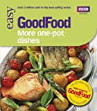 Good Food: More One-Pot Dishes: Triple-tested Recipes (GoodFood 101)