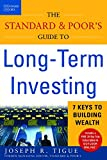 Standard & Poor's Guide to Profitable Long-Term Investing: 7 Keys to Building Wealth (Standard & Poor's Guide to Long Term Investing)